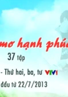 """20h35, VTV1: Đón xem """"Giấc mơ hạnh phúc"""""""