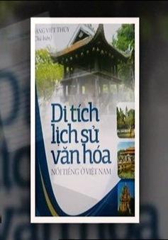 Tìm hiểu di tích lịch sử văn hóa nổi tiếng ở Việt Nam qua những trang sách