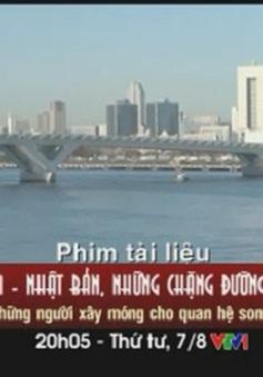 """21h30, VTV1: Tập 3 PTL """"Việt Nam - Nhật Bản, những chặng đường hợp tác"""""""
