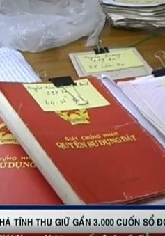 Hà Tĩnh thu giữ 3.000 sổ đỏ lừa chạy dự án