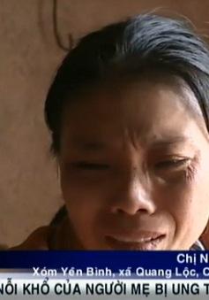 Người mẹ 31 tuổi với tận cùng của những nỗi khổ đau…