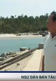 Ngư dân ngậm ngùi bán tàu…