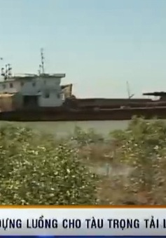 Xây dựng luồng cho tàu trọng tải lớn vào sông Hậu