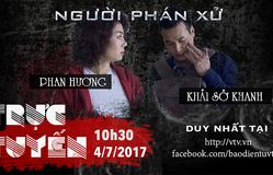 """GLTT cùng cặp oan gia Phan Hương - Khải """"sở khanh"""" của Người phán xử"""