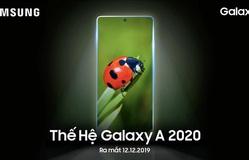 Chú ý: Samsung Galaxy A 2020 Series sẽ ra mắt vào 12/12