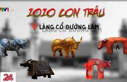 Độc đáo 1010 con trâu sơn mài tại Làng cổ Đường Lâm
