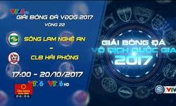 17h00 ngày 20/10: Sông Lam Nghệ An - Hải Phòng (Trực tiếp trên VTV6)