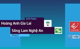 Tổng hợp diễn biến Hoàng Anh Gia Lai 1-0 Sông Lam Nghệ An