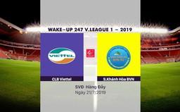 VIDEO Highlights: CLB Viettel 2-0 Sanna Khánh Hòa BVN (Vòng 17 Wake-up 247 V.League 1-2019)