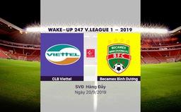 VIDEO Highlights: CLB Viettel 2–1 Becamex Bình Dương (Vòng 24 Wake-up 247 V.League 1-2019)