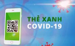 Thẻ xanh COVID-19 vẫn đang vướng ở đâu?