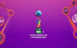 Lịch trực tiếp và xếp hạng các bảng đấu FIFA Futsal World Cup Lithuania 2021™