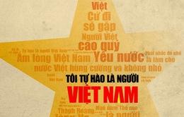 """""""Tôi tự hào là người Việt Nam"""""""