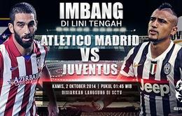 Atletico Madrid – Juventus: Kỳ phùng địch thủ