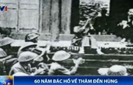 60 năm Bác Hồ về thăm Đền Hùng