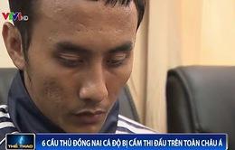 AFC đình chỉ thi đấu 6 cầu thủ CLB Đồng Nai
