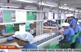 Nhiều doanh nghiệp nước ngoài rời bỏ Trung Quốc