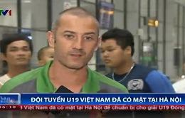 """HLV Guillaume Grachen: """"U19 Việt Nam có thể thắng bất cứ đối thủ nào…"""""""