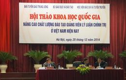 Hội thảo khoa học - Cơ hội nâng cao chất lượng giảng viên lý luận chính trị Việt Nam