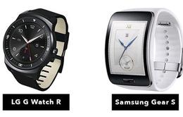 Gear S - G Watch R: Bạn chọn smartwatch nào?