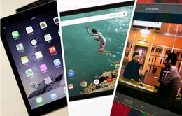 Chọn iPad Air 2, Nexus 9 hay Galaxy Tab S?