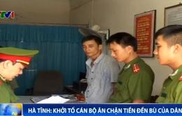 Hà Tĩnh khởi tố cán bộ ăn chặn tiền đền bù của dân