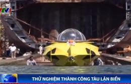 Thử nghiệm thành công tàu lặn biển sản xuất tại Việt Nam