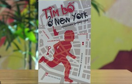 """""""Tìm bố ở New York"""" - Góc nhìn khác về cuộc khủng bố 11/9"""