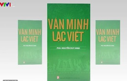 """""""Văn Minh Lạc Việt"""" - Sức sống mãnh liệt của dân tộc Việt"""