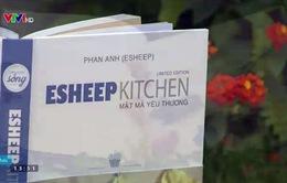 """Esheep Kitchen - Mật mã yêu thương: Sách nấu ăn """"hot"""" nhất"""