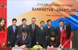 Chính thức sáp nhập Smartlink và Banknetvn