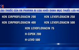 7 loại thuốc của VN Pharma bị ngừng lưu hành tại Việt Nam
