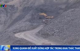 Đề xuất dừng hợp tác trong khai thác than: Nhiều ý kiến trái chiều