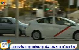Uber vẫn hoạt động ở Tây Ban Nha bất chấp lệnh cấm