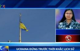 Ukraine đứng trước thời khắc lịch sử