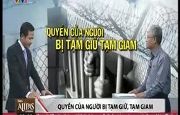 Người bị tạm giữ, tạm giam phải được đảm bảo quyền con người