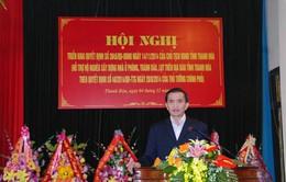 Thủ tướng phê chuẩn nhân sự tỉnh Thanh Hóa
