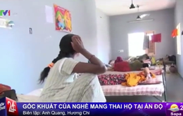 Góc khuất đáng sợ của nghề mang thai hộ tại Ấn Độ