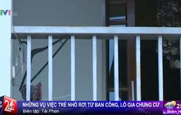 Hiểm họa chết người từ ban công và lô gia chung cư