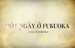 """Tập 4 """"Ước mơ Olympic Tokyo"""": Một ngày ở Fukuoka (15h30, VTV3)"""