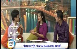 Thần đồng violon Trần Lê Quang Tiến từng bỏ dở niềm đam mê