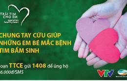 Chung tay cứu sống trẻ em nghèo mắc bệnh tim bẩm sinh