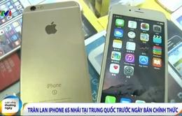 iPhone 6S giả xuất hiện tràn lan tại Trung Quốc trước ngày lên kệ