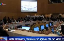 Hoàn tất công tác chuẩn bị cho Hội nghị cấp cao ASEAN 27