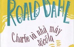 """""""Charlie và nhà máy sôcôla"""" đứng đầu sách trẻ nên đọc ở tiểu học"""
