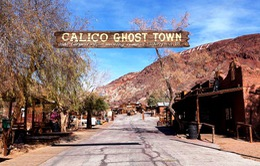 Khám phá thành phố ma Calico của nước Mỹ