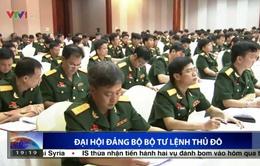 Đại hội Đảng bộ Bộ Tư lệnh Thủ đô Hà Nội nhiệm kỳ 2015 - 2020