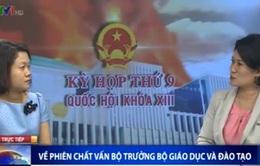 """Bộ trưởng GD&ĐT nhận các câu hỏi """"nóng"""" ngay đầu phiên chất vấn"""