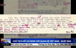 Dấu ấn củaChủ tịch Hồ Chí Minh trong quan hệ Việt Nam - Nhật Bản