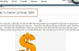 Hệ lụy từ kinh doanh tiền ảo Onecoin